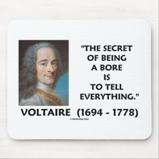 Secret Of Being A Bore Tell Everything Voltaire Mouse Pad