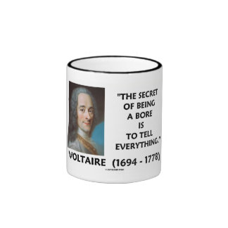 Secret Of Being A Bore Tell Everything Voltaire Coffee Mug