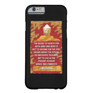 Secret Of Health : Buddha Quote Barely There iPhone 6 Case