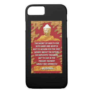 Secret Of Health : Buddha Quote iPhone 7 Case