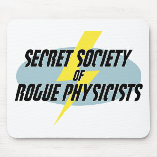 Secret Society of Rogue Physicists Mouse Pad