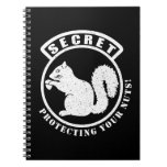 Secret Squirrel Patch Protecting Your Nuts Spiral Notebook