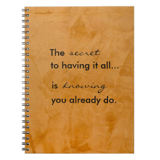 Secret To Having It All Spiral Notebook
