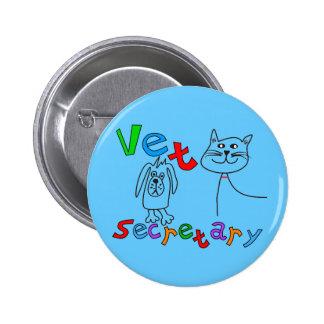 Secretaria Gifts, secretaria veterinaria del veter Pin Redondo De 2 Pulgadas