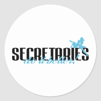 Secretaries Do It Better! Classic Round Sticker