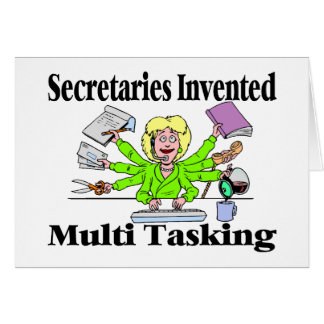 Secretaries Invented Multi Tasking Greeting Card