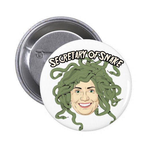 Secretary of State or Snake Hillary Clinton Button