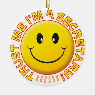 Secretary Trust Me Smiley Ceramic Ornament