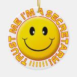 Secretary Trust Me Smiley Round Ceramic Decoration