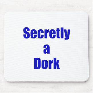 Secretly a Dork Mouse Pad