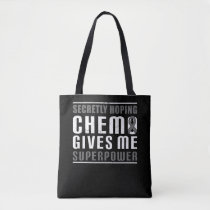 Secretly Hoping Chemo Gives Me Superpower  Brain Tote Bag
