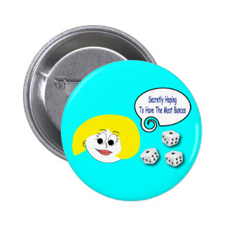 Secretly Hoping To Have The Most Buncos Pinback Button