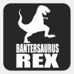 Secreto Santa de la burla de Bantersaurus Rex Uni Pegatina Cuadrada