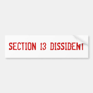 Section 13 Dissident Bumper Sticker