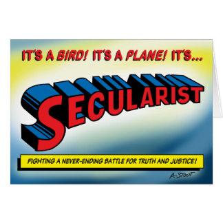 SECULARIST! The real super hero! Greeting Card