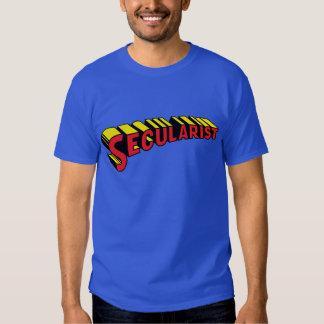 SECULARIST! The real super hero! Shirts