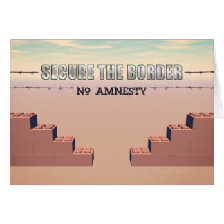 Secure The Border Greeting Card