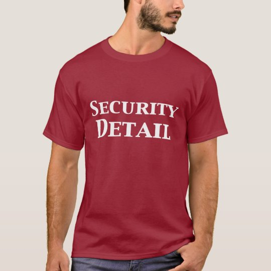 Security Detail Gifts T-Shirt