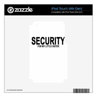 Security for my little sister T-Shirts.png Decal For iPod Touch 4G