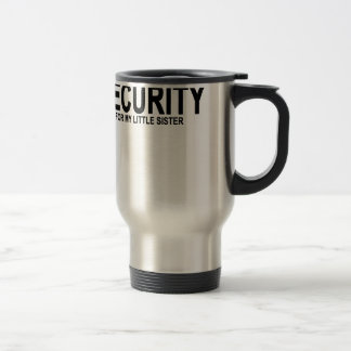 Security for my little sister T-Shirts.png Travel Mug
