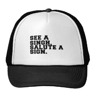SEE A SINGH, SALUTE A SIGN TRUCKER HAT