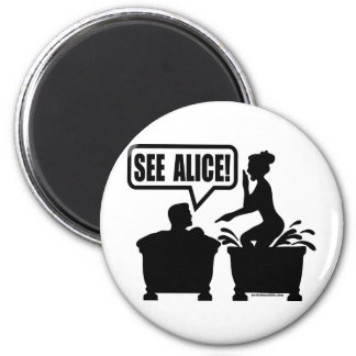 SEE ALICE 2 INCH ROUND MAGNET