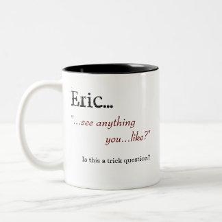 """""""See anything you...like?"""" Coffee Mug"""