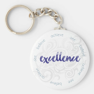 See, Believe, Achieve Excellence! Keychain