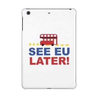 See EU Later iPad Mini Retina Cover
