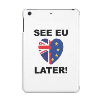 See EU Later iPad Mini Retina Covers