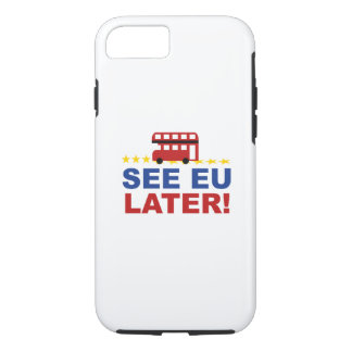 See EU Later iPhone 8/7 Case
