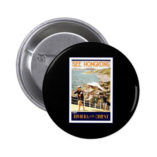 See Hong Kong The Riviera of the Orient Pinback Button