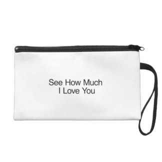See How Much I Love You Wristlet Purse
