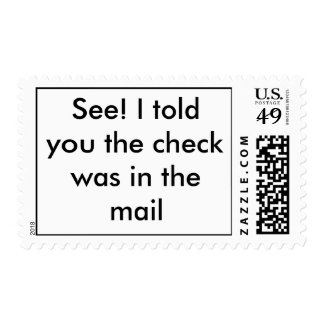 See! I told you the check was in the mail Postage Stamp