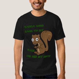 See my nuts T-Shirt