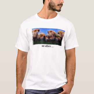 See otters T-Shirt