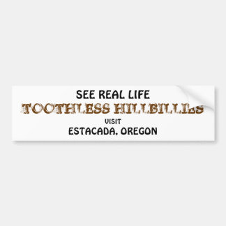 See Real Life Toothless Hillbillies Bumper Sticker