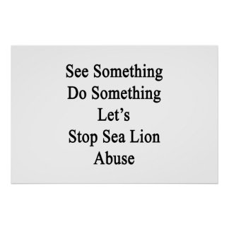 See Something Do Something Let's Stop Sea Lion Abu Poster