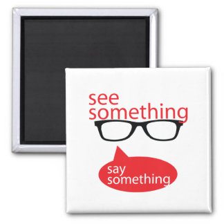 See Something Say Something 2 Inch Square Magnet