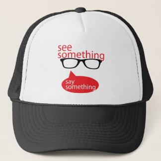 See Something Say Something Trucker Hat