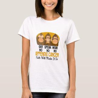 See Speak Hear No Appendix Cancer 1 T-Shirt