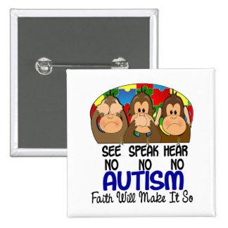 See Speak Hear No Autism 1 Pinback Button