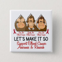 See Speak Hear No Blood Cancer 2 Button