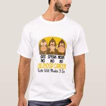 See Speak Hear No Childhood Cancer 1 T-Shirt