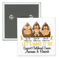 See Speak Hear No Childhood Cancer 2 Pinback Button
