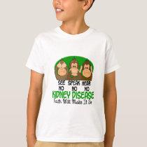 See Speak Hear No Kidney Disease 1 T-Shirt