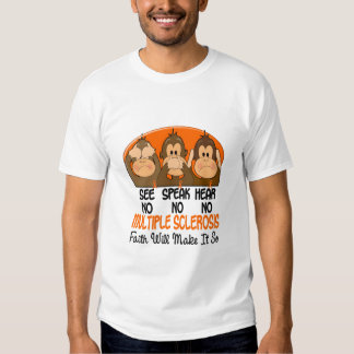 See Speak Hear No Multiple Sclerosis MS 1 T Shirt