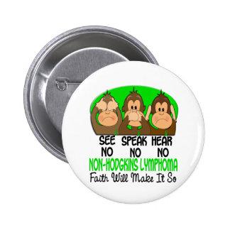 See Speak Hear No Non-Hodgkins Lymphoma 1 Button