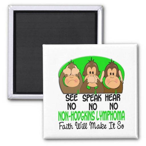 See Speak Hear No Non-Hodgkins Lymphoma 1 Refrigerator Magnet