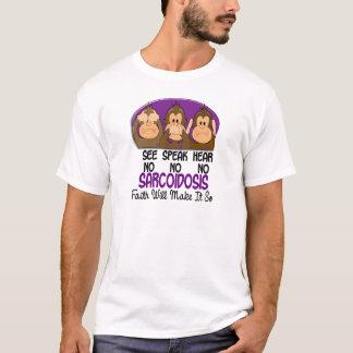 See Speak Hear No Sarcoidosis 1 T-Shirt